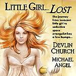 Little Girl Lost | Devlin Church,Michael Angel