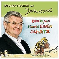 Joschka Fischer liest Janosch - Komm, wir finden einen Schatz & zwei weitere Geschichten (Väter sprechen Janosch 6)