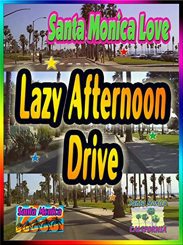 (Santa Monica Love ~ Lazy Afternoon Drive (1:14))