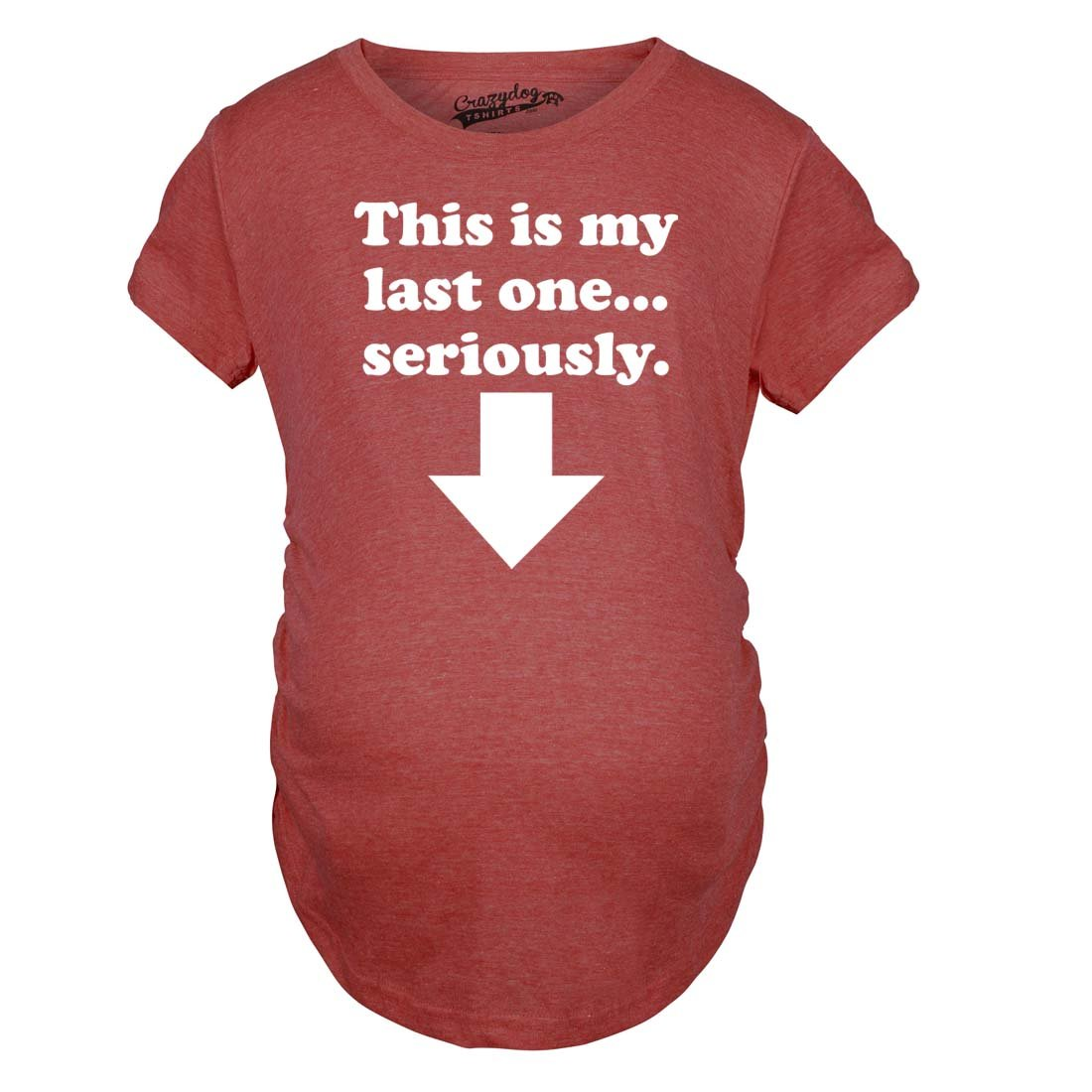 Maternity This Is My Last One Seriously Funny Sarcastic Pregnancy Announce Tee Crazy Dog Tshirts 99lastone