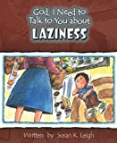 God, I Need to Talk to You about Laziness, Susan K. Leigh, 0758608128