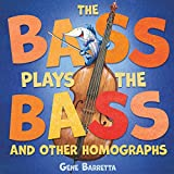 The Bass Plays the Bass and Other Homographs