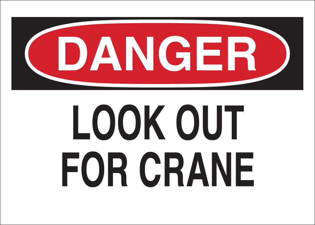 Brady 10'' X 14'' X .035'' Black/Red On White B-555 Aluminum Danger Sign''LOOK OUT FOR CRANE''