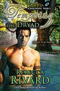 Tempting the Dryad: A Fada Novel  Book 3 (The Fada Shapeshifter Series) by [Rivard, Rebecca]