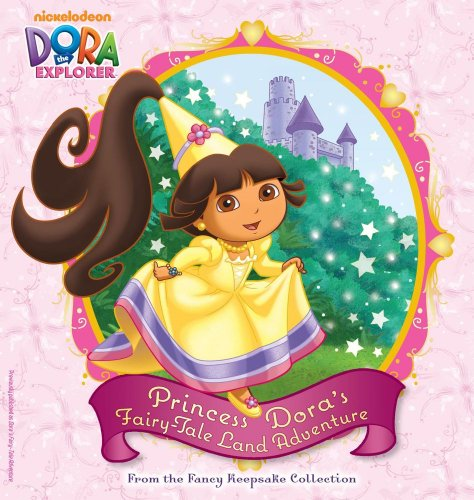 Princess Dora's Fairy-Tale Land Adventure: From the Fancy Keepsake Collection (Dora the Explorer)