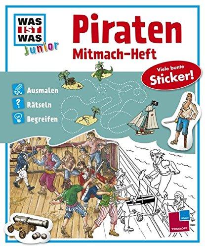 Mitmach-Heft Piraten: Ausmalen, Rätseln, Begreifen (WAS IST WAS Junior Mitmach-Hefte)