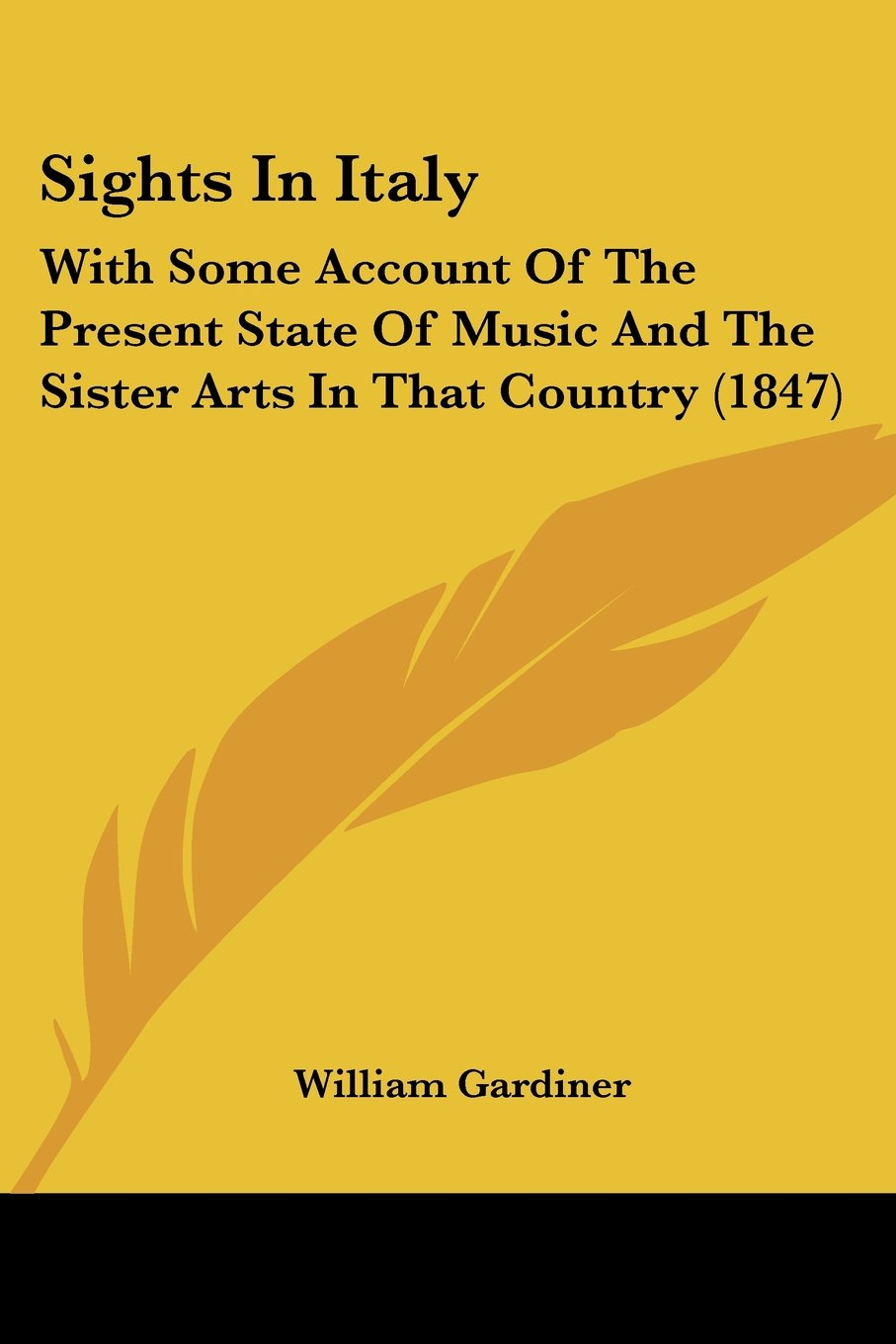 Download Sights In Italy: With Some Account Of The Present State Of Music And The Sister Arts In That Country (1847) PDF