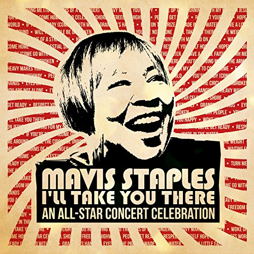 Mavis Staples I'll Take You There: An All-Star Concert Celebration (Live)