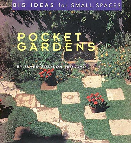 Pocket Gardens Big Ideas For Small Spaces Amazon De Trulove James Grayson Fremdsprachige Bucher