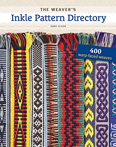 The Weaver's Inkle Pattern Directory: 400 Warp-Faced Weaves (Paper Weaving Techniques)