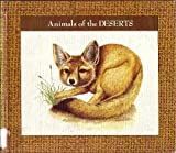 Animals of the Deserts, Sylvia A. Johnson, 0822512793