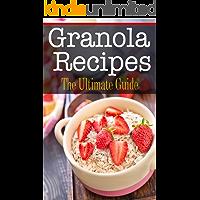 Granola Recipes: The Ultimate Guide (English Edition)