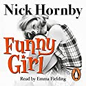Funny Girl Audiobook by Nick Hornby Narrated by Emma Fielding
