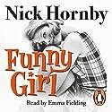 Funny Girl Hörbuch von Nick Hornby Gesprochen von: Emma Fielding