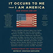 It Occurs to Me That I Am America: New Stories and Art Audiobook by Richard Russo, Joyce Carol Oates, Neil Gaiman, Lee Child, Mary Higgins Clark, Jonathan Santlofer - foreword, Viet Thanh Nguyen - introduction Narrated by Christian Barillas, Francois Chau, Kyla Garcia, Parry Shen, Candace Thaxton
