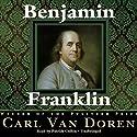 Benjamin Franklin Audiobook by Carl Van Doren Narrated by Patrick Cullen