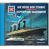 Folge 57: Reise der Titanic/Expedition Tauchboot