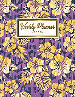 Weekly Planner 2019: Pretty Hawaiian Floral Daily, Weekly ...