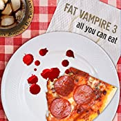 All You Can Eat: Fat Vampire, Book 3 | Johnny B. Truant