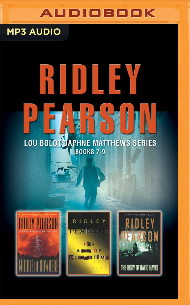 Read Online Ridley Pearson - Lou Boldt/Daphne Matthews Series: Books 7-9: Middle of Nowhere, The Art of Deception, The Body of David Hayes PDF