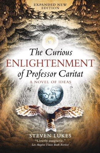 The Curious Enlightenment Of Professor Caritat: A Novel Of Ideas