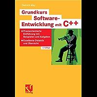 Grundkurs Software-Entwicklung mit C++: Praxisorientierte Einführung mit Beispielen und Aufgaben - Exzellente Didaktik und Übersicht