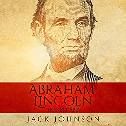 Abraham Lincoln - 'Honest Abe'