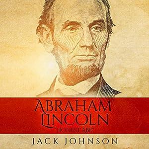 Abraham Lincoln - 'Honest Abe' Audiobook