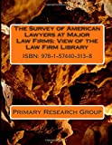 The Survey of American Lawyers at Major Law Firms : View of the Law Firm Library, Primary Research Group, 1574403133
