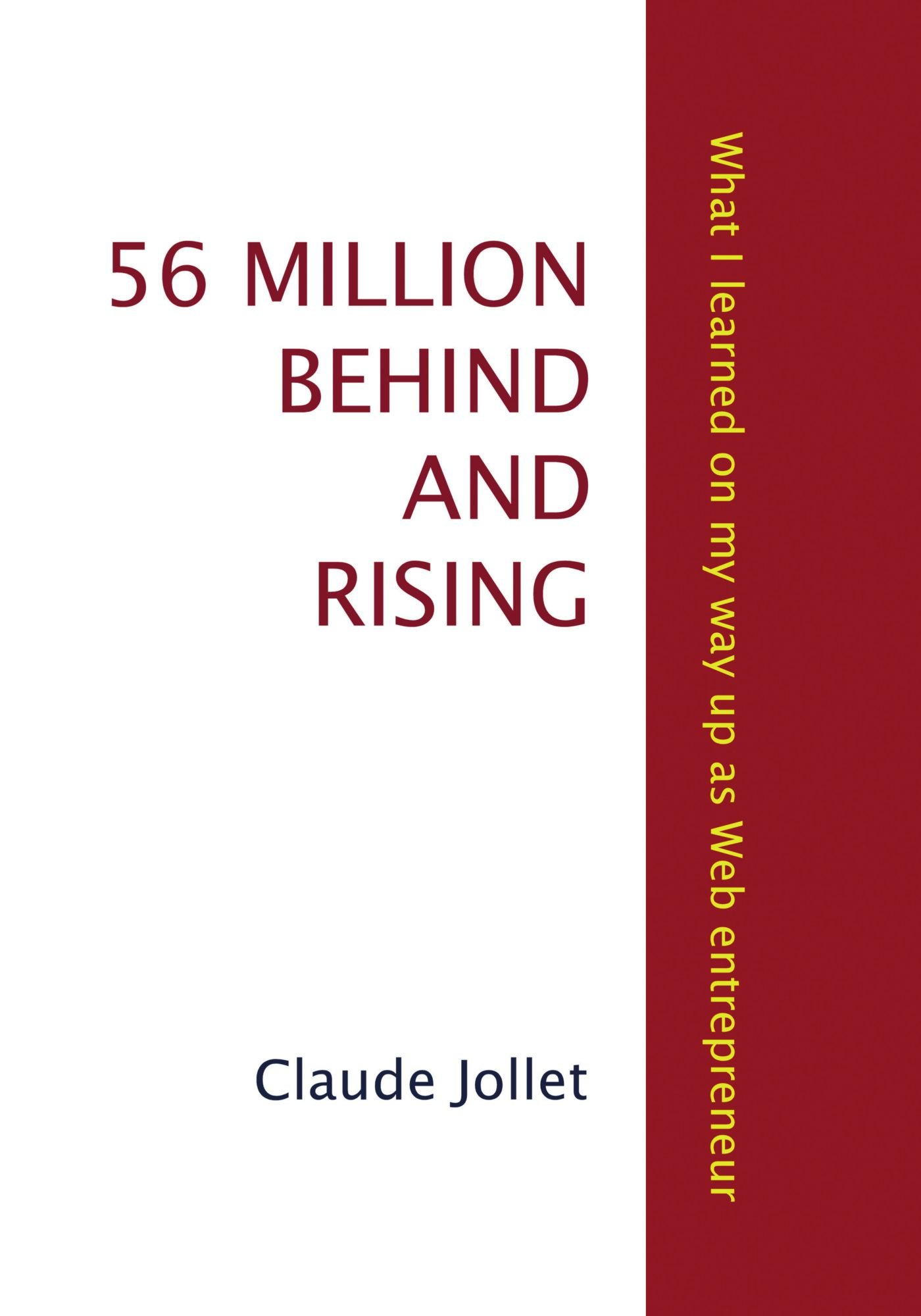 56 Million Behind and Rising: What I Learned On My Way Up As Web Entrepreneur pdf epub