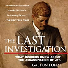 The Last Investigation: A Former Federal Investigator Reveals the Conspiracy to Kill JFK Audiobook by Gaeton Fonzi Narrated by Noah Michael Levine