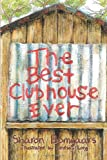 The Best Clubhouse Ever, Sharon Bomgaars, 1425993060