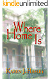 Where Home Is (The Laramie Series Book 3)
