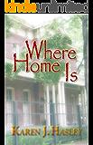 Where Home Is (The Laramie Series Book 3)