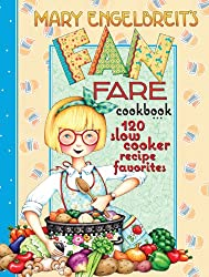 120 Slow Cooker Recipe Favorites: Mary Engelbreit's Fan Fare Cookbook