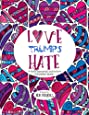 Love Trumps Hate: A totally appropriate and inclusive coloring book