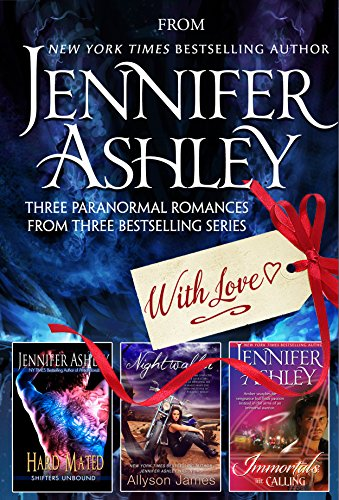From Jennifer Ashley, With Love: Three Paranormal Romances from Bestselling Series by [Ashley, Jennifer, James, Allyson]