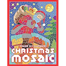 CHRISTMAS MOSAIC Color By Number: Activity Puzzle Coloring Book for Adults and Teens