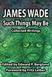 img - for Such Things May Be: Collected Writings book / textbook / text book