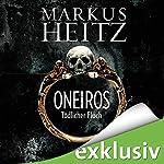 Oneiros: Tödlicher Fluch | Markus Heitz