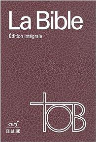 Bible TOB (traduction oecuménique) par  Société biblique française