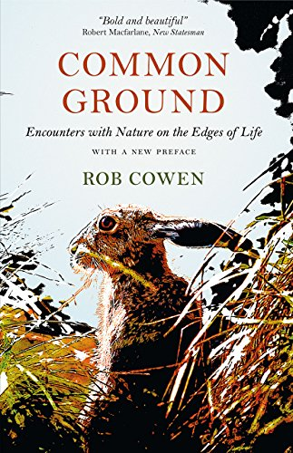 Common Ground: Encounters with Nature at the Edges of Life -