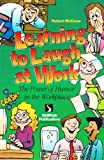 Learning to Laugh at Work