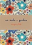We Made a Garden - Special Edition