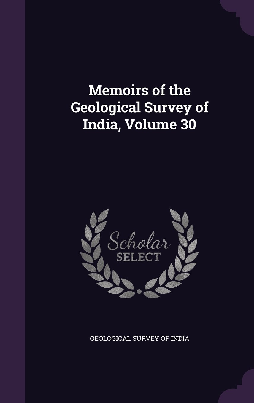 Download Memoirs of the Geological Survey of India, Volume 30 PDF