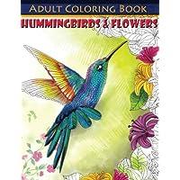 Hummingbirds & Flowers Adult Coloring Book