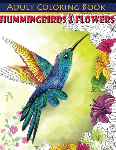Hummingbirds & Flowers Adult Coloring Book (Beautiful Adult Coloring Books) (Volume 83)]()