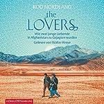 The Lovers: Wie zwei junge Liebende in Afghanistan zu Gejagten wurden | Rod Nordland