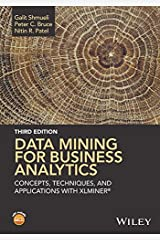Data Mining for Business Analytics: Concepts, Techniques, and Applications with XLMiner Kindle Edition