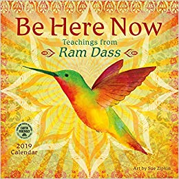 be here now 2019 wall calendar teachings from ram dass